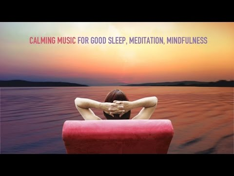 Calming Music for Good Sleep, Meditation, Mindfulness - Relaxing Soundscapes mp3