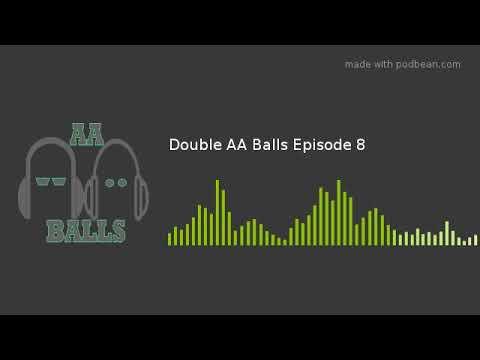 Double AA Balls Episode 8