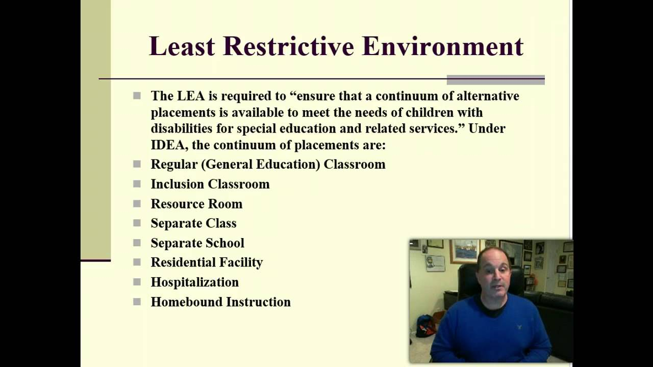 the principles of least restrictive environment in education In principle, of course, these are tasks that teachers have for all students:  for  you, the policy favoring the least restrictive environment means that if you.