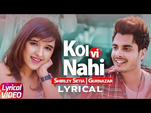 Koi Vi Nahi | Lyrical Video | Shirley Setia | Gurnazar | Latest Songs 2018 | Speed Records