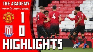 The Academy | Under-23s | Manchester United 1-0 Stoke City | Highlights