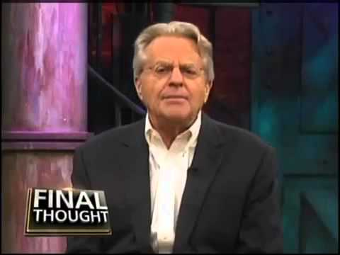 Jerry springer final thought quotes 2010