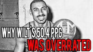 Why Wilt Chamberlain's 50.4 PPG Season Is Overrated