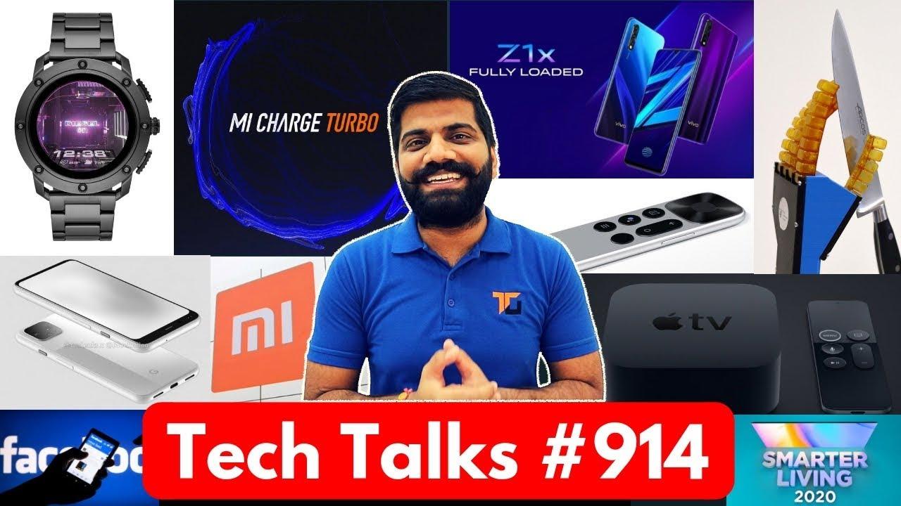 Tech Talks #914 - Vivo Z1x Launch, Pixel 4 90Hz, Xiaomi 100M