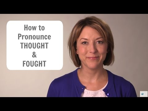 How to say THOUGHT and FOUGHT -  American English Pronunciation Lesson