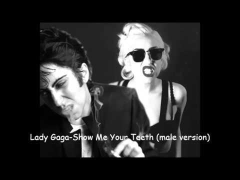 Lady Gaga Show Me Your Teeth male version)