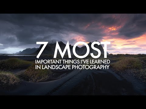 7 Important Learnings from a Landscape Photographer