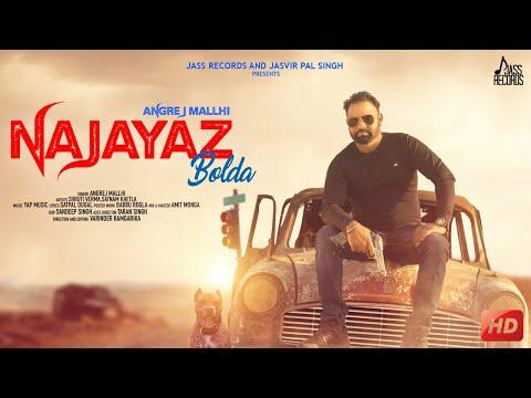 Najayaz Bolda | ( Full HD) | Angrej Mallhi  | New Punjabi Songs 2019 | Latest Punjabi Songs 2019