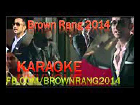 Brown Rang 2016 -  Karaoke Music Video -  Yo Yo Honey Singh