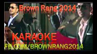 Brown Rang 2016 - Karaoke Music Video - Yo Yo Honey Singh