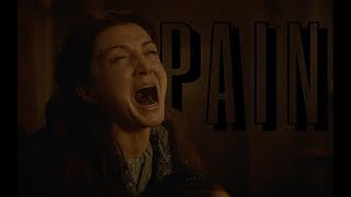 (GoT) Catelyn Stark | Pain