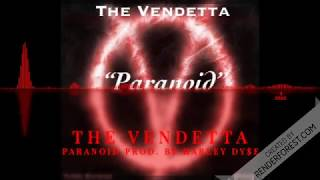 THE VENDETTA - PARANOID PROD BY HARLEY DYSE