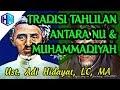 Tradisi Tahlilan, Antara NU & Muhammadiyah ||  Ustadz Adi Hidayat, MA
