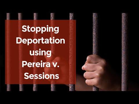 How to Stop Deportation Under Pereira v. Sessions Mp3