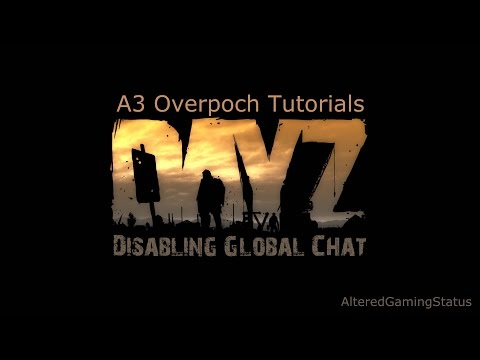 Arma 3 Overpoch Tutorials: Disabling Global Chat