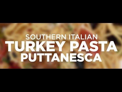 Southern Italian Turkey Pasta Puttanesca