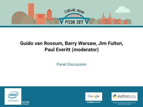 Paul Everitt, Guido van Rossum   Panel Discussion   PyCon 2017