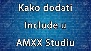kako dodati include u amxx studio