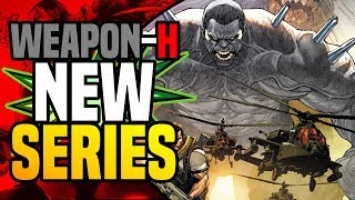 Weapon H New Solo Series: The Main Villain Could Be Serious!