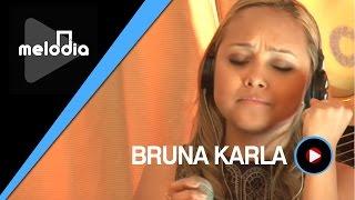 Bruna Karla - Quando Eu Chorar - Melodia Ao Vivo