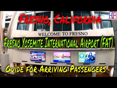 Fresno Yosemite International Airport (FAT) - Guide For Arriving Passengers To Fresno, California