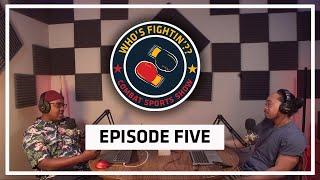 Episode 5 - Who's Fightin'??