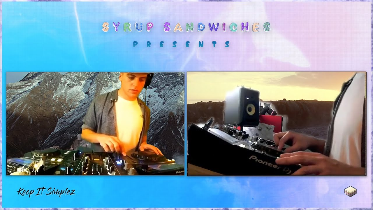 Syrup Sandwiches X Keep It Simplz (LIVE)