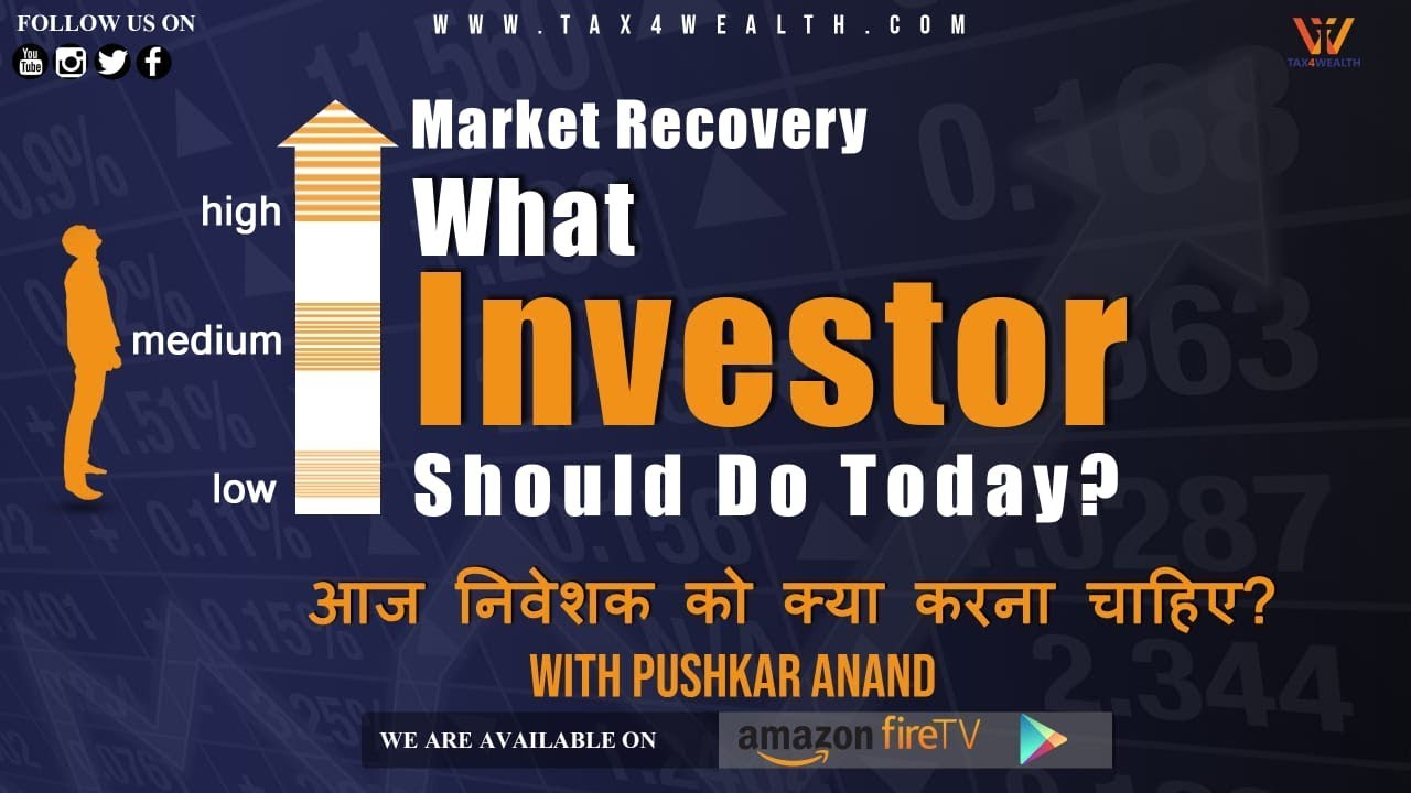 MARKET RECOVERY What investor should do today?