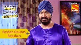 Your Favorite Character | Roshan Doubts Roshan | Taarak Mehta Ka Ooltah Chashmah