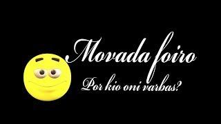Movada Foiro – Por kio oni varbas?