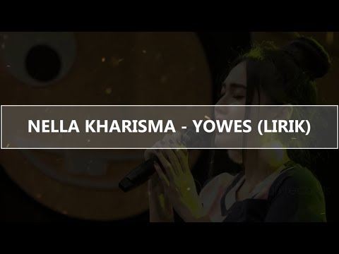 Nella Kharisma - Yowes (Lirik)