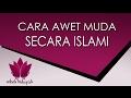 Rahasia Awet Muda dan Beraura secara Islami dengan Doa Spiritual