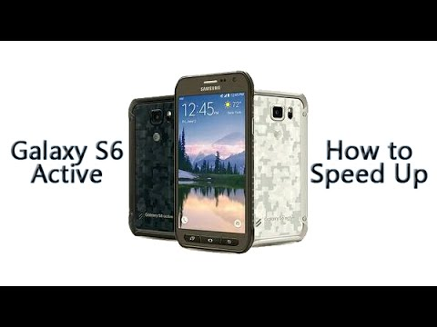 How to Speed Up the Galaxy S6 Active