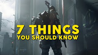7 THINGS YOU SHOULD KNOW - Tom Clancy's: The Division