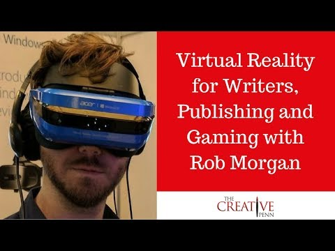 Virtual Reality For Writers, Publishing And Gaming With Rob Morgan