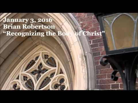 January 3, 2016 - Brian Robertson - Recognizing the Body of Christ