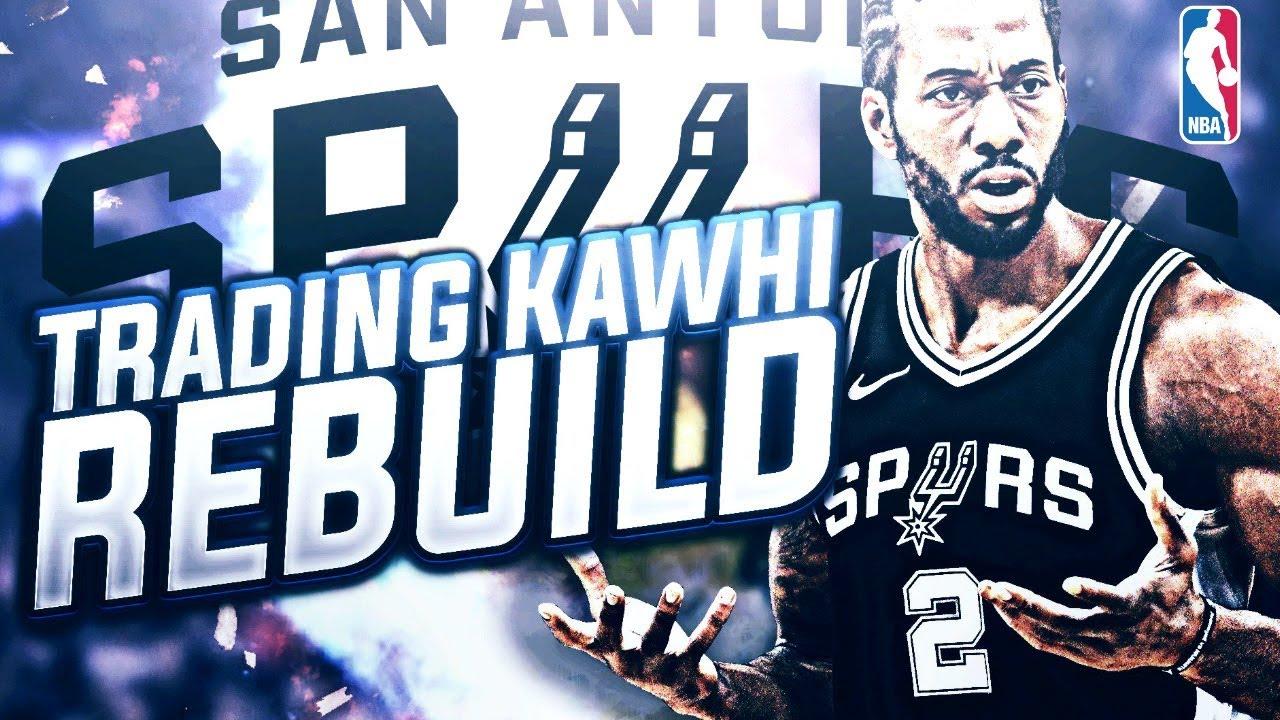 54eef231e Kawhi Leonard Traded! Rebuilding The San Antonio Spurs! NBA 2K18 My League