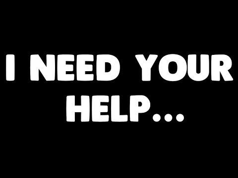 I NEED YOUR GUYS' HELP....