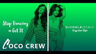 Becky G & Selena Gomez - Can't Stop Dancing ✘ Come & Get It  Dj Chala Reggaeton Remix
