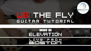 Edosounds - U2 The Fly guitar tutorial (based on the Elevation Tour Live From Boston DVD)