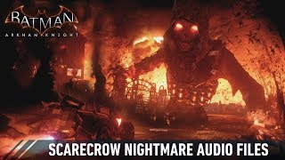 AUDIO; Batman; Arkham Knight; Scarecrow Nightmare Audio Files