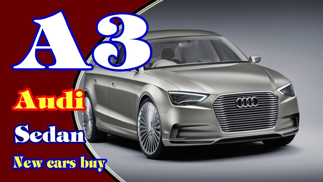 New audi a3 sedan details hd - 2018 Audi A3 Sedan 2018 Audi A3 Sedan Specs 2018 Audi A3 Sedan Review New Cars Buy