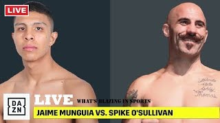 Jaime Munguia vs Spike O'Sullivan FULL FIGHT COMMENTARY: NO Fight Footage