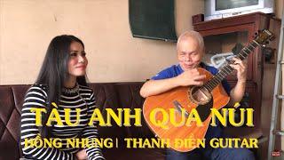 Tàu Anh Qua Núi - Hồng Nhung & Thanh Điền Guitar