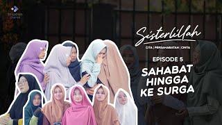 Download Lagu FILM SISTERLILLAH EPS 5 - SAHABAT HINGGA KE SURGA mp3