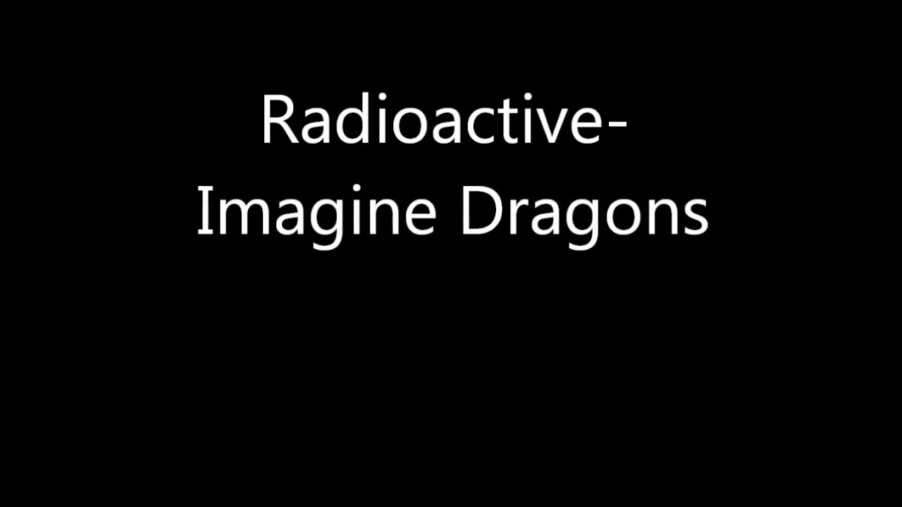 Radioactive dating song lyrics
