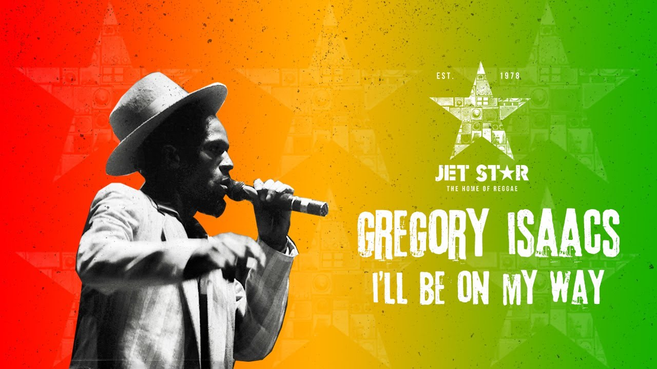 DOWNLOAD Gregory Isaacs – I'll Be on My Way (Official Audio)   Jet Star Music Mp3 song