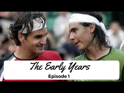 DOCUMENTARY : Roger Federer vs Rafael Nadal : The Rivalry Episode 1: The Early Years (2017)