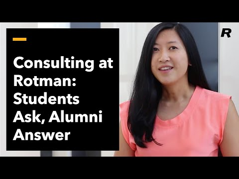 Consulting at Rotman - Students Ask, Alumni Answer