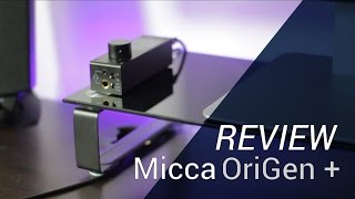 Micca OriGen Plus DAC/AMP Review